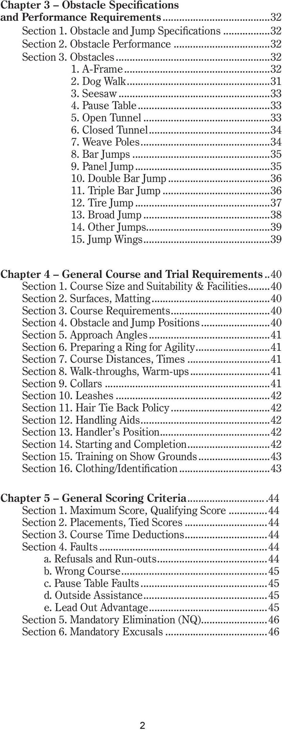Tire Jump...37 13. Broad Jump...38 14. Other Jumps...39 15. Jump Wings...39 Chapter 4 General Course and Trial Requirements...40 Section 1. Course Size and Suitability & Facilities...40 Section 2.