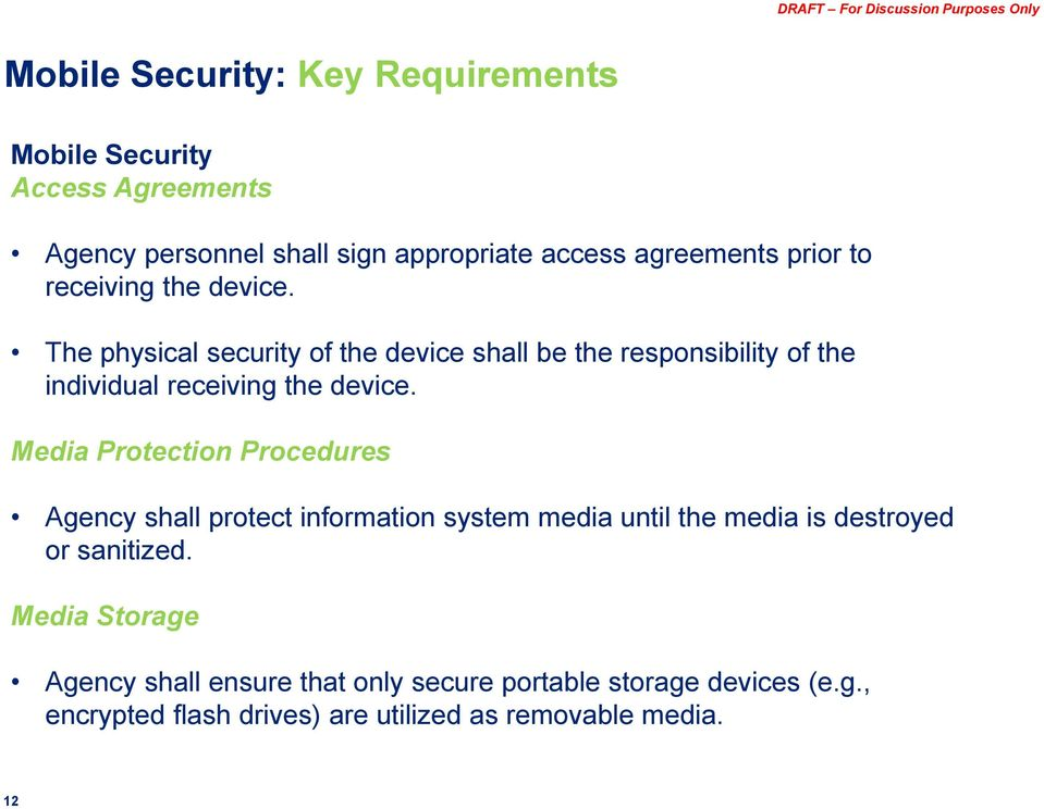 The physical security of the device shall be the responsibility of the individual receiving the device.