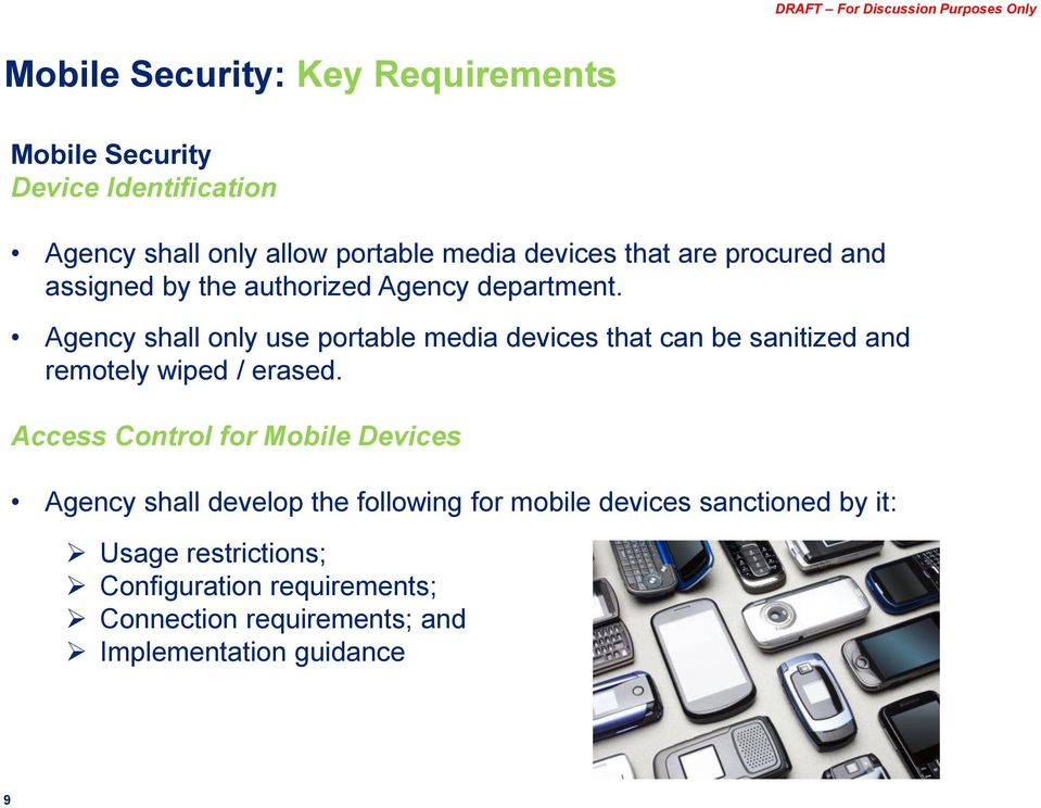 Agency shall only use portable media devices that can be sanitized and remotely wiped / erased.