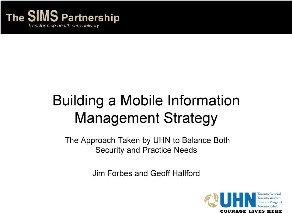 Information Management Strategy The Approach Taken by UHN