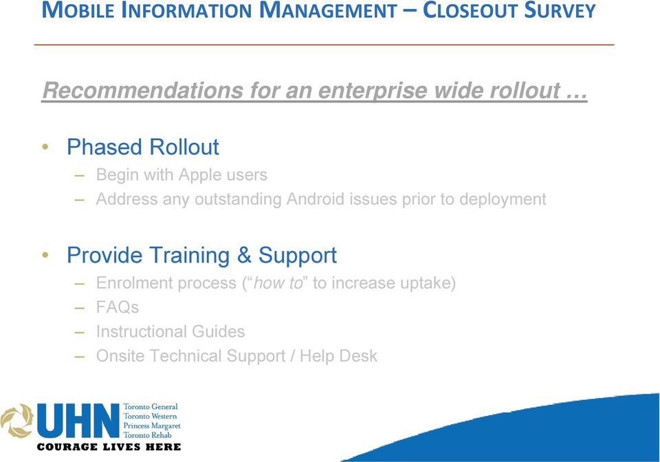 Android issues prior to deployment Provide Training & Support Enrolment process (