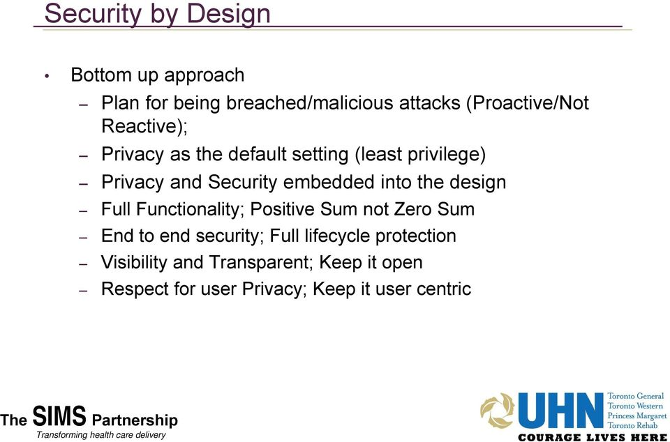 Functionality; Positive Sum not Zero Sum End to end security; Full lifecycle protection Visibility and