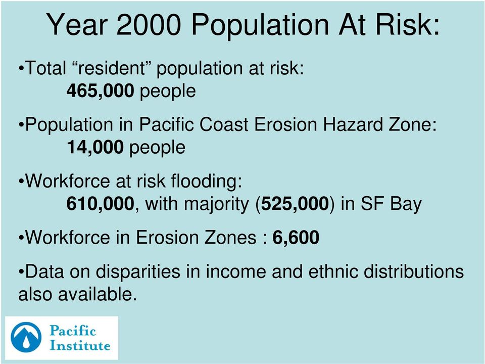 risk flooding: 610,000, with majority (525,000) in SF Bay Workforce in Erosion