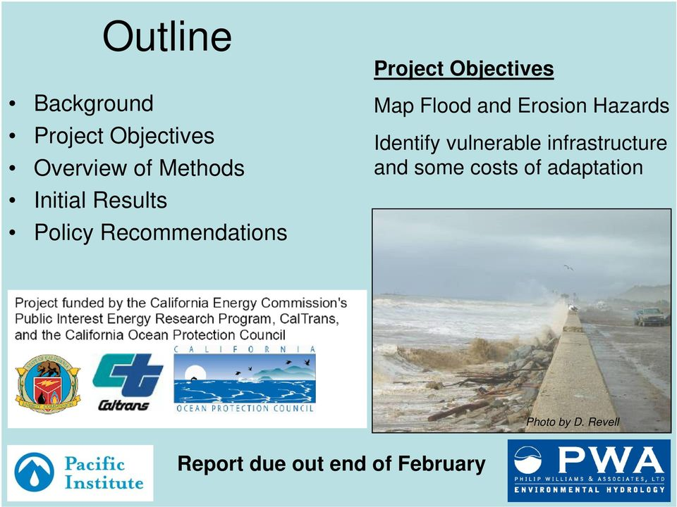 Flood and Erosion Hazards Identify vulnerable infrastructure and
