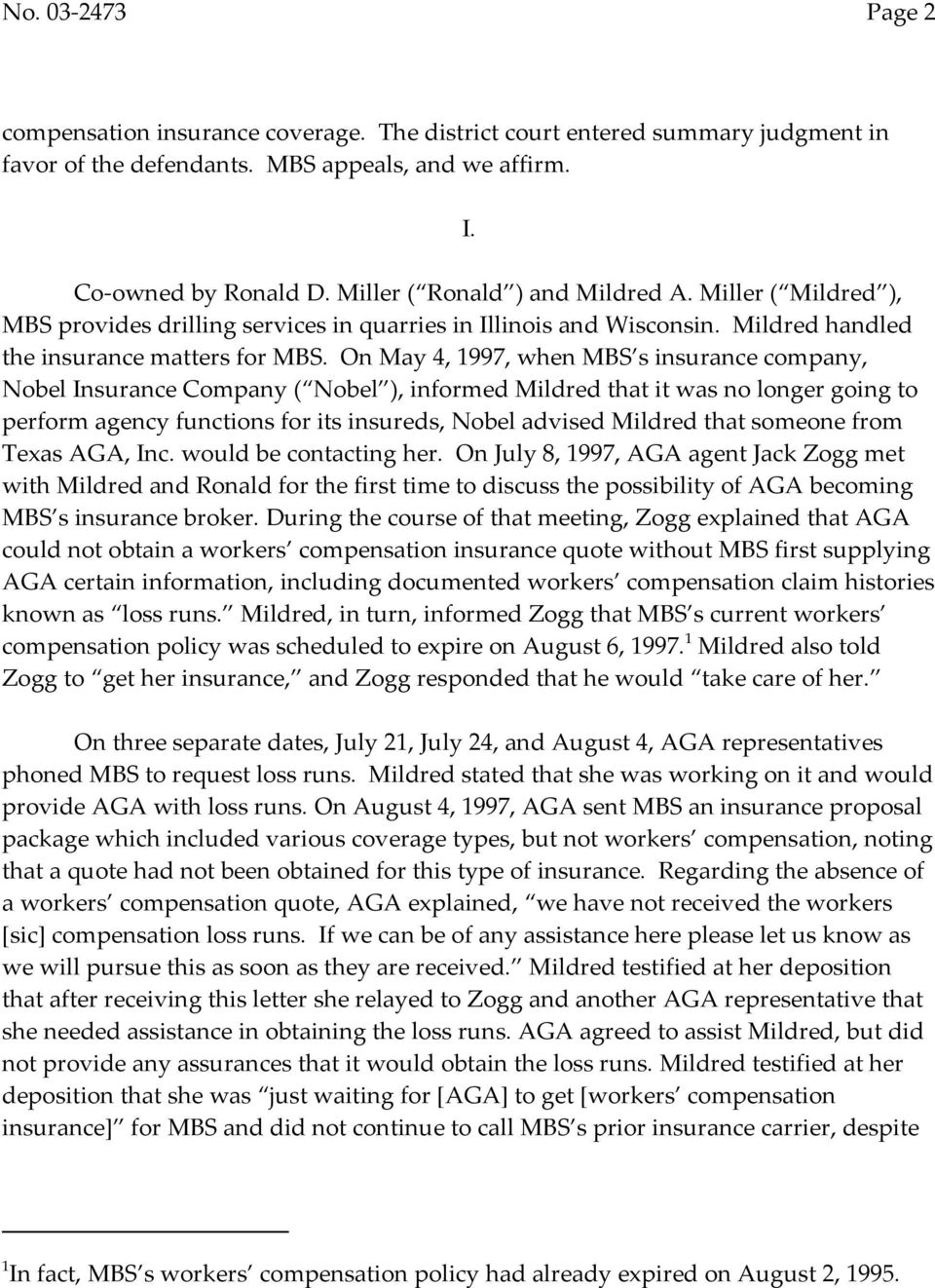 On May 4, 1997, when MBS s insurance company, Nobel Insurance Company ( Nobel ), informed Mildred that it was no longer going to perform agency functions for its insureds, Nobel advised Mildred that