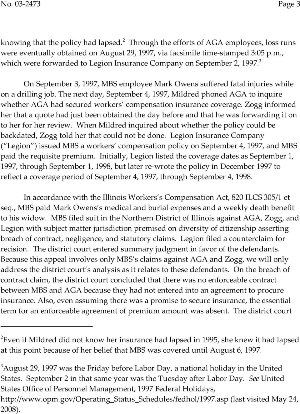 The next day, September 4, 1997, Mildred phoned AGA to inquire whether AGA had secured workers compensation insurance coverage.