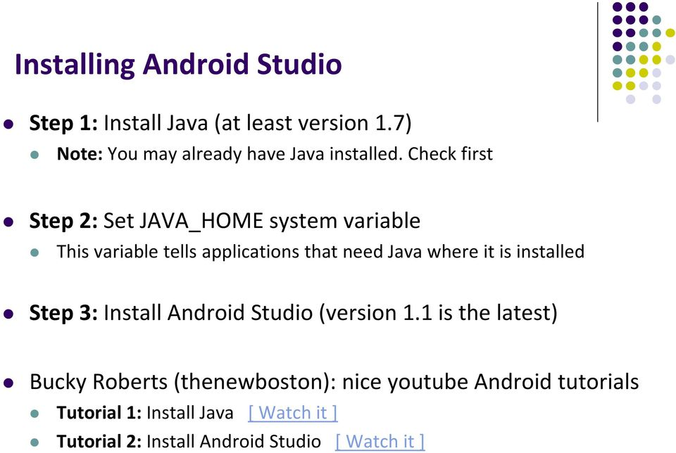 Check first Step 2: Set JAVA_HOME system variable This variable tells applications that need Java where it is