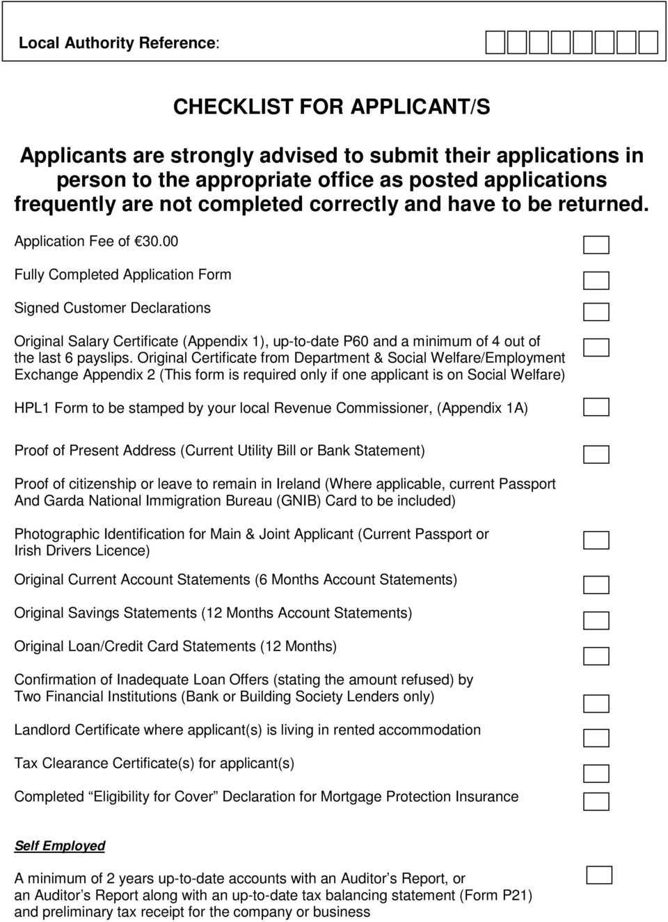 00 Fully Completed Application Form Signed Customer Declarations Original Salary Certificate (Appendix 1), up-to-date P60 and a minimum of 4 out of the last 6 payslips.