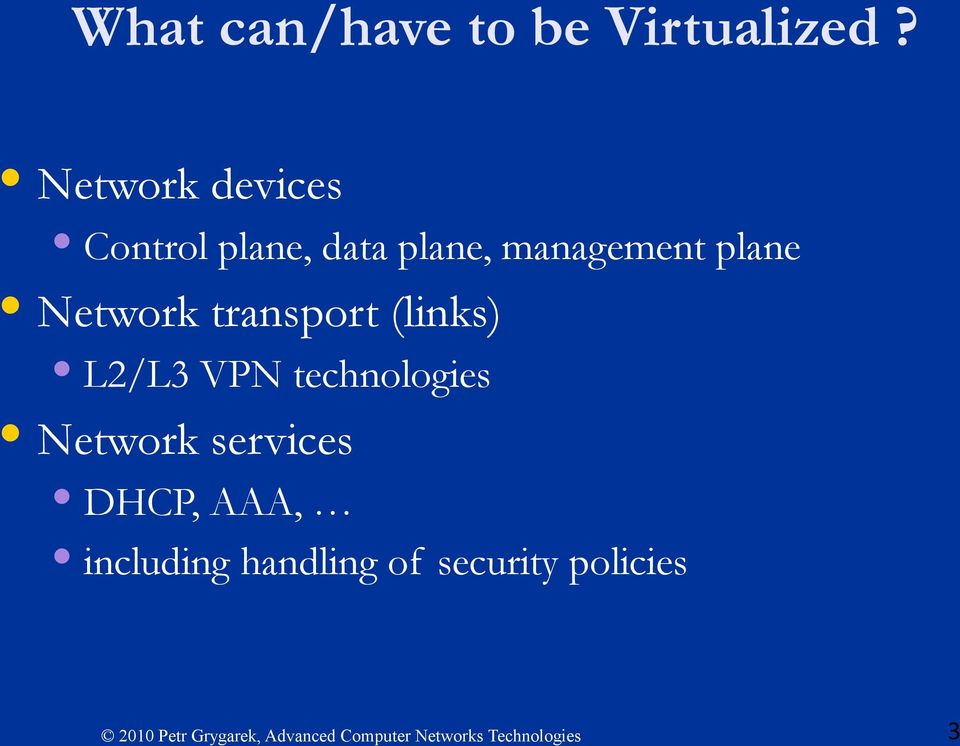 management plane Network transport (links) L2/L3 VPN