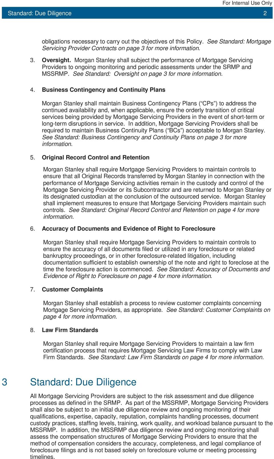 See Standard: Oversight on page 3 for more information. 4.