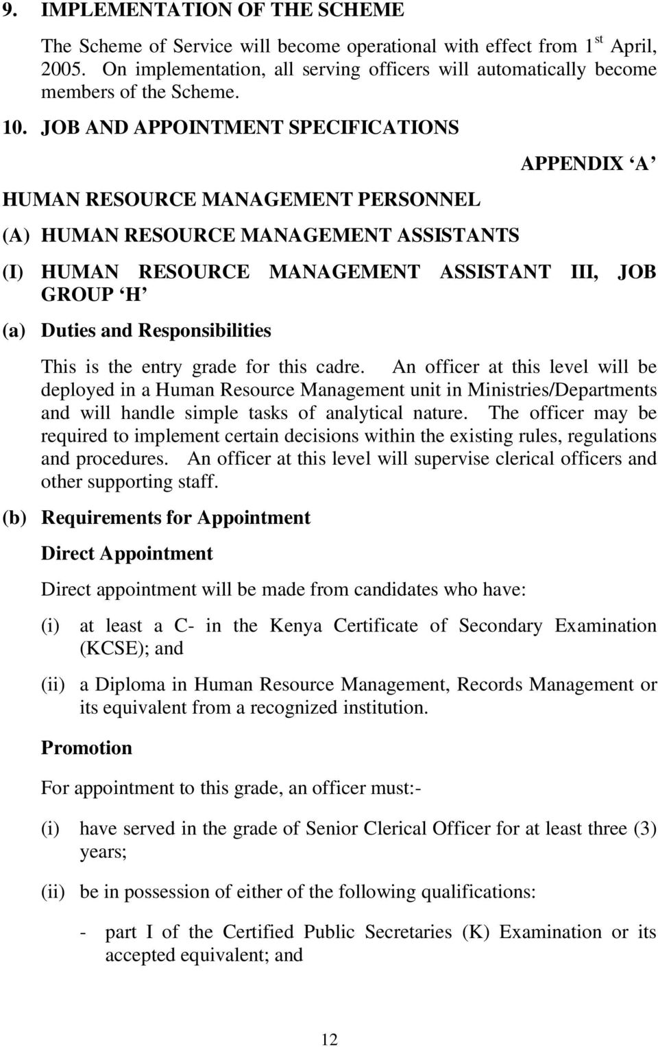 JOB AND APPOINTMENT SPECIFICATIONS HUMAN RESOURCE MANAGEMENT PERSONNEL (A) HUMAN RESOURCE MANAGEMENT ASSISTANTS APPENDIX A (I) HUMAN RESOURCE MANAGEMENT ASSISTANT III, JOB GROUP H This is the entry