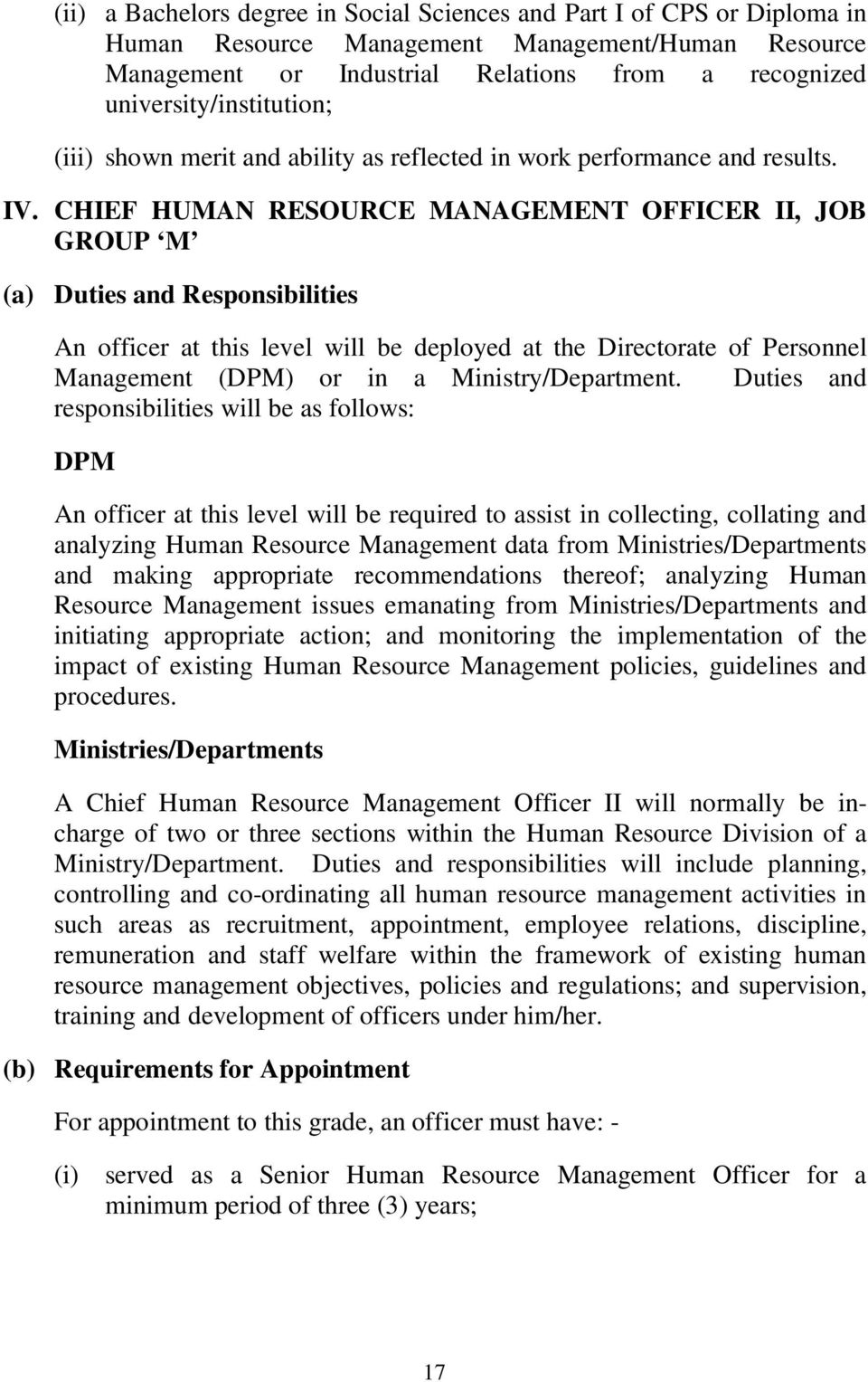 CHIEF HUMAN RESOURCE MANAGEMENT OFFICER II, JOB GROUP M An officer at this level will be deployed at the Directorate of Personnel Management (DPM) or in a Ministry/Department.