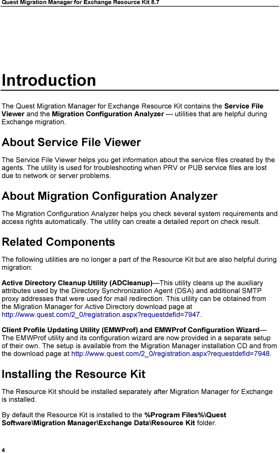 About Service File Viewer The Service File Viewer helps you get information about the service files created by the agents.