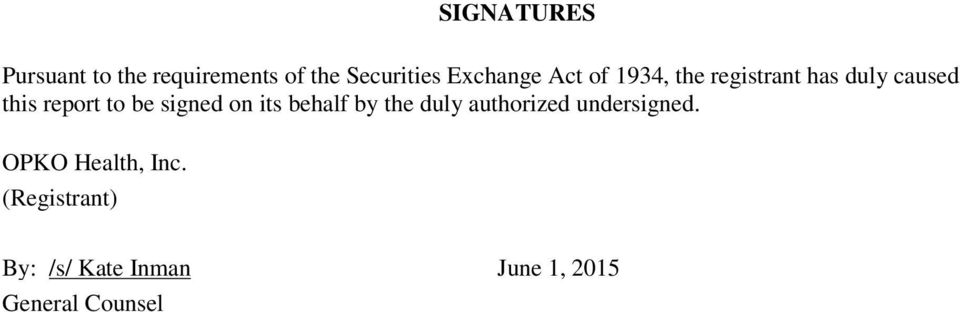 to be signed on its behalf by the duly authorized undersigned.