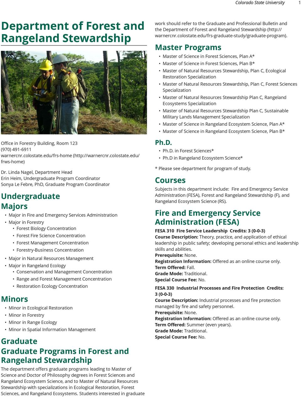 Major in Forestry Forest Biology Concentration Forest Fire Science Concentration Forest Management Concentration Forestry-Business Concentration Major in Natural Resources Management Major in