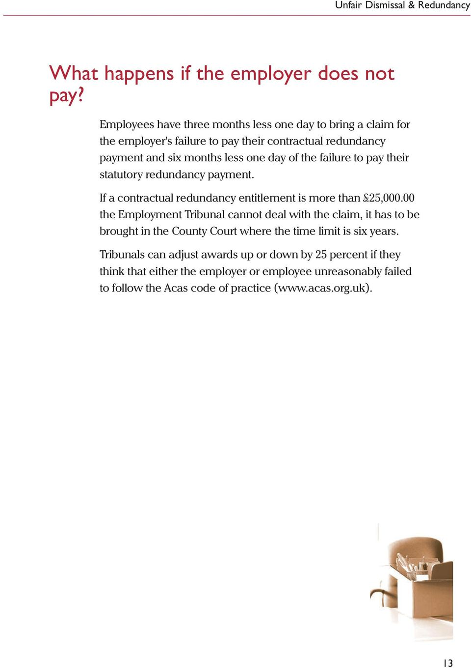 of the failure to pay their statutory redundancy payment. If a contractual redundancy entitlement is more than 25,000.