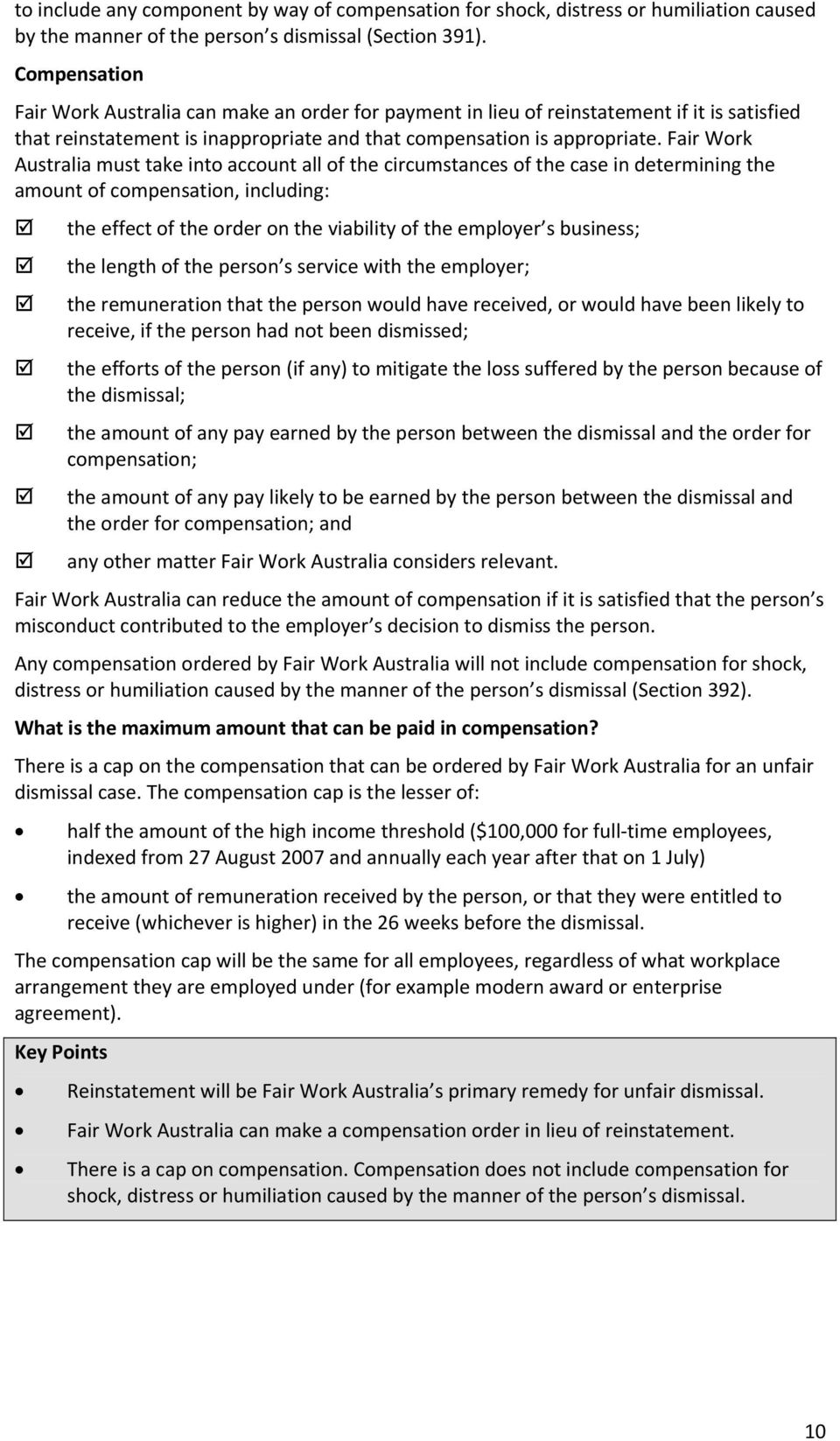 Fair Work Australia must take into account all of the circumstances of the case in determining the amount of compensation, including: the effect of the order on the viability of the employer s