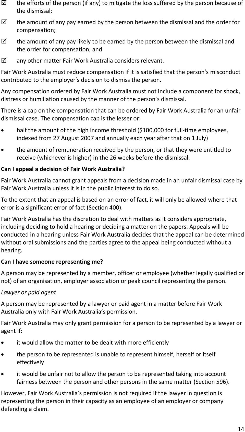 Fair Work Australia must reduce compensation if it is satisfied that the person s misconduct contributed to the employer s decision to dismiss the person.
