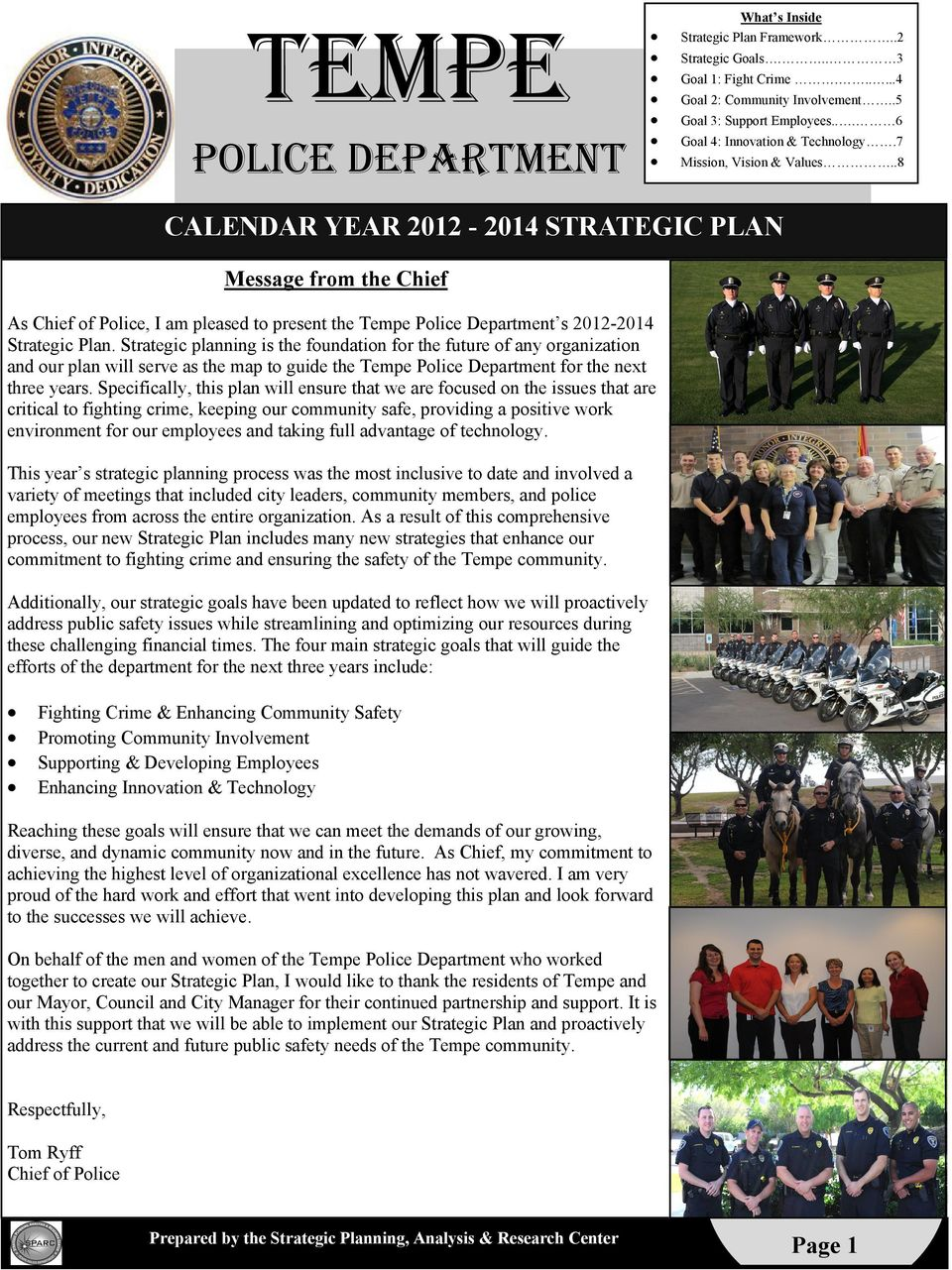 .8 CALENDAR YEAR 2012-2014 STRATEGIC PLAN Message from the Chief As Chief of Police, I am pleased to present the Tempe Police Department s 2012-2014 Strategic Plan.