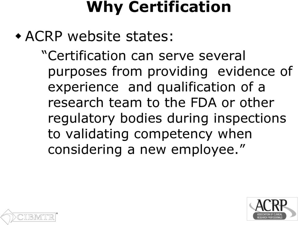 qualification of a research team to the FDA or other regulatory