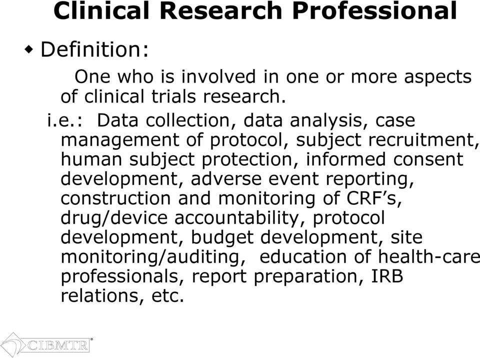 collection, data analysis, case management of protocol, subject recruitment, human subject protection, informed consent