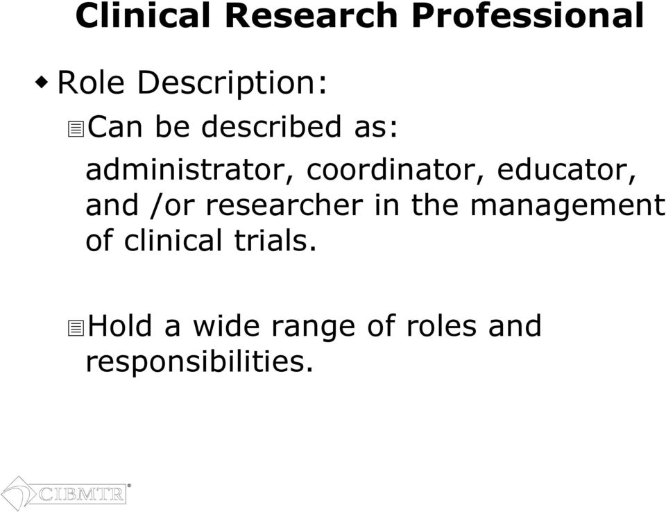 educator, and /or researcher in the management of
