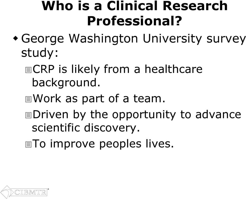 from a healthcare background. Work as part of a team.