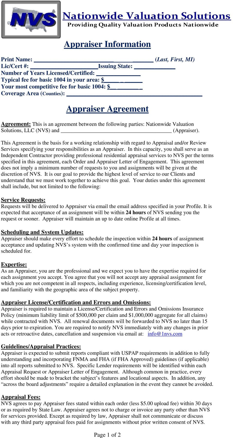 This Agreement is the basis for a working relationship with regard to Appraisal and/or Review Services specifying your responsibilities as an Appraiser.