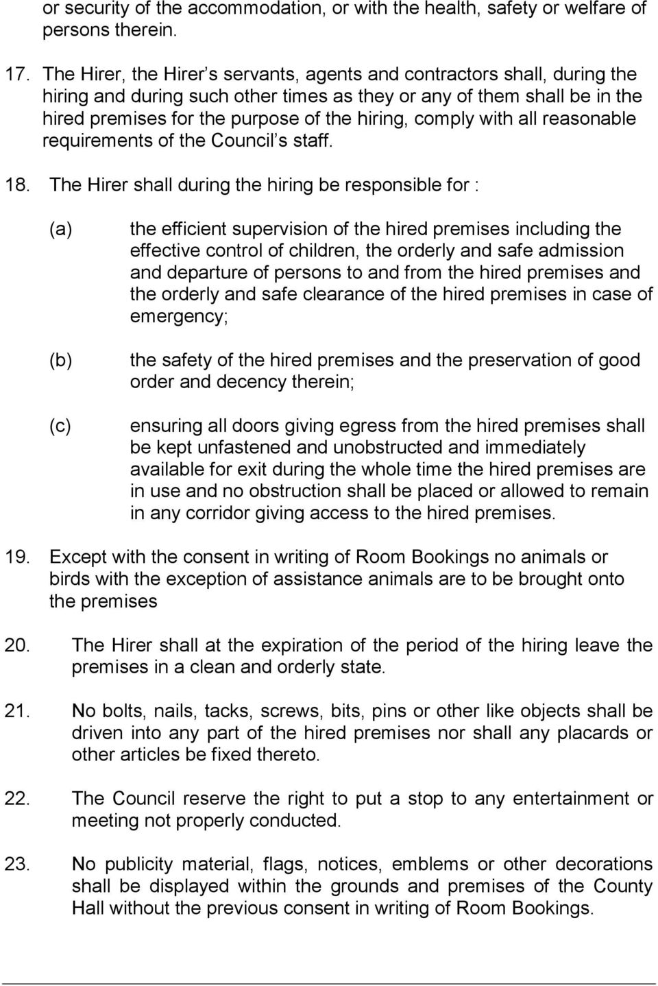 comply with all reasonable requirements of the Council s staff. 18.