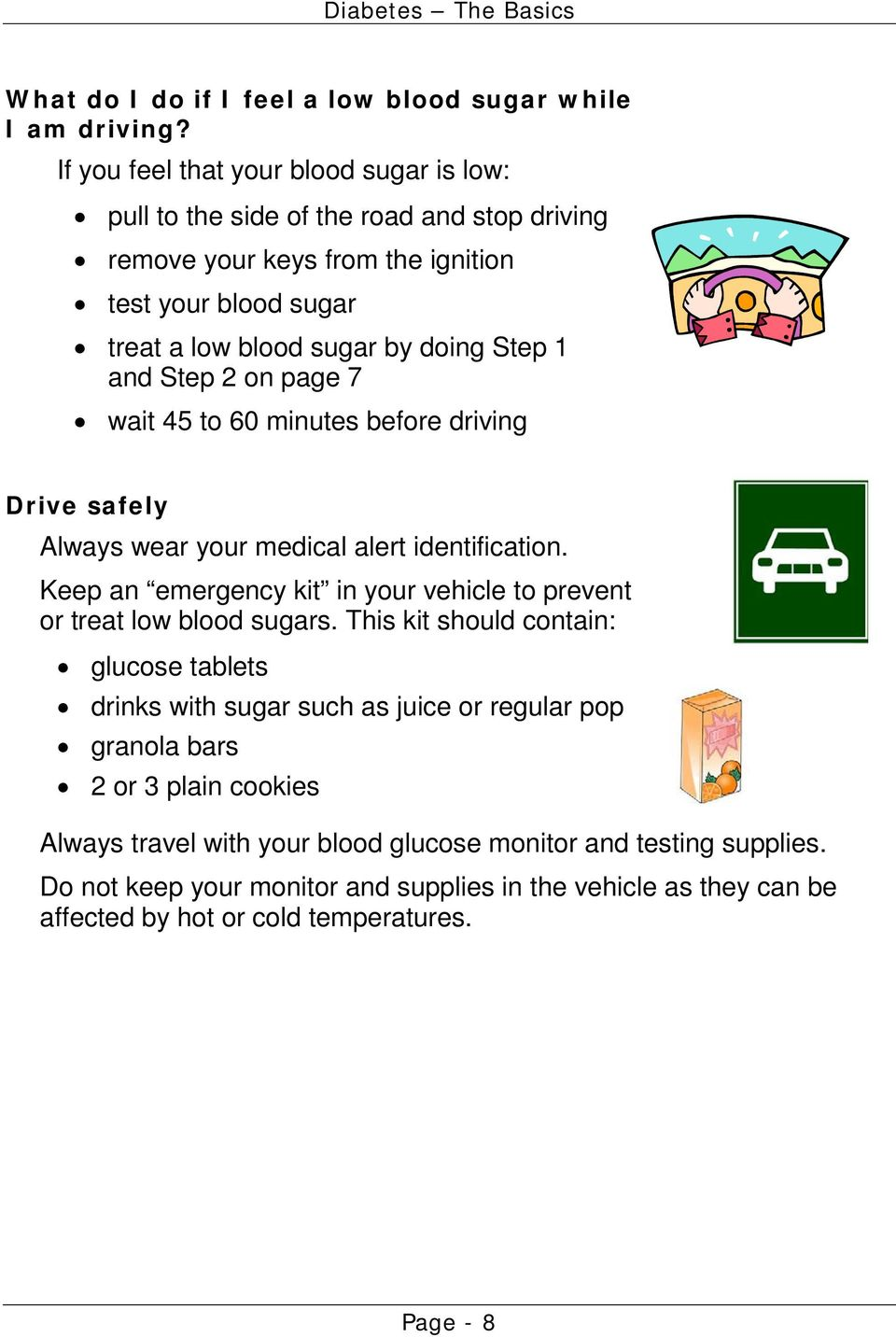 and Step 2 on page 7 wait 45 to 60 minutes before driving Drive safely Always wear your medical alert identification.