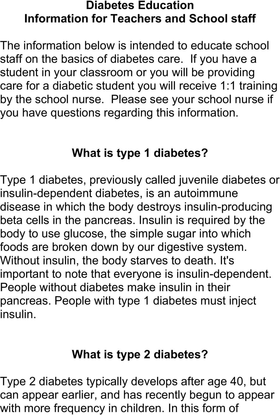 Please see your school nurse if you have questions regarding this information. What is type 1 diabetes?