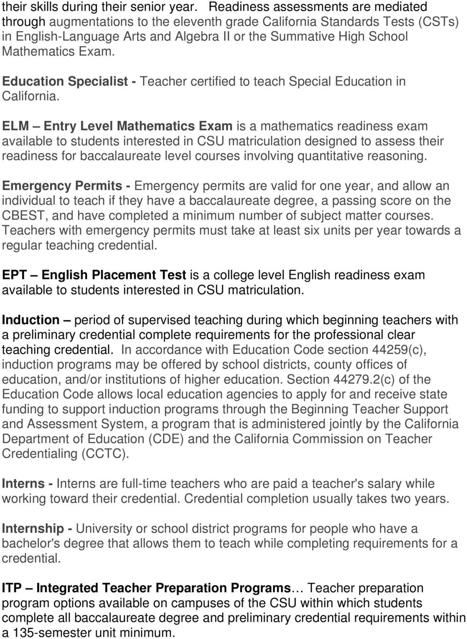Education Specialist - Teacher certified to teach Special Education in California.