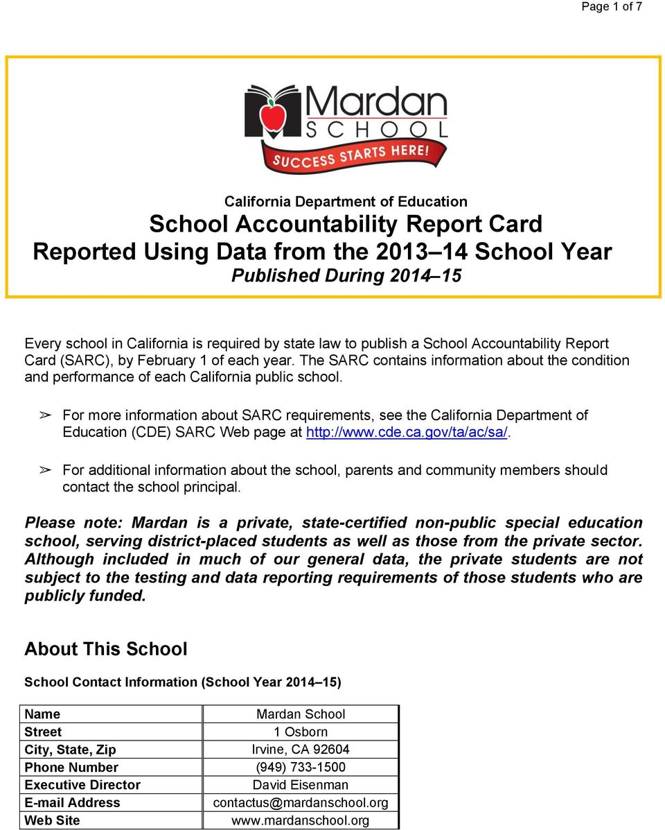 For more information about SARC requirements, see the California Department of Education (CDE) SARC Web page at http://www.cde.ca.gov/ta/ac/sa/.