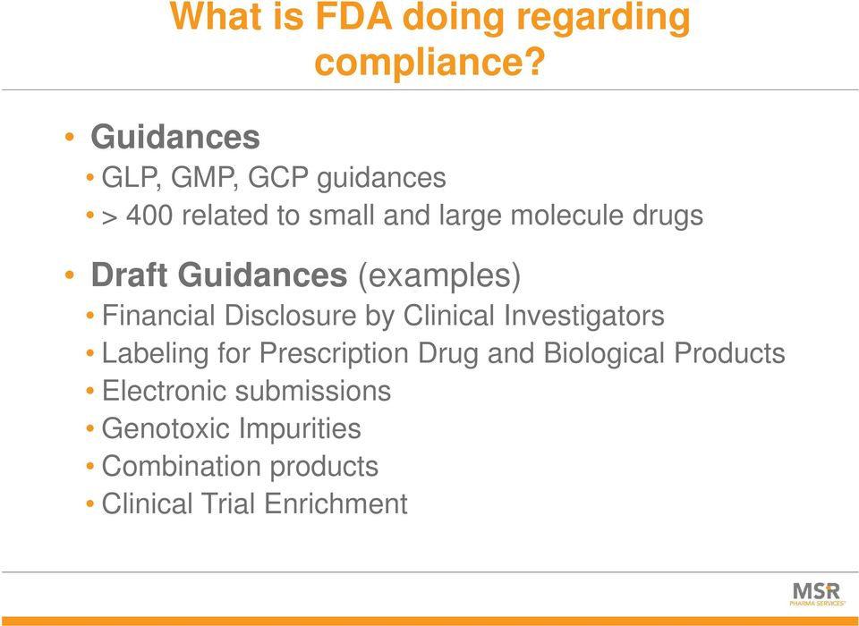 Draft Guidances (examples) Financial Disclosure by Clinical Investigators Labeling