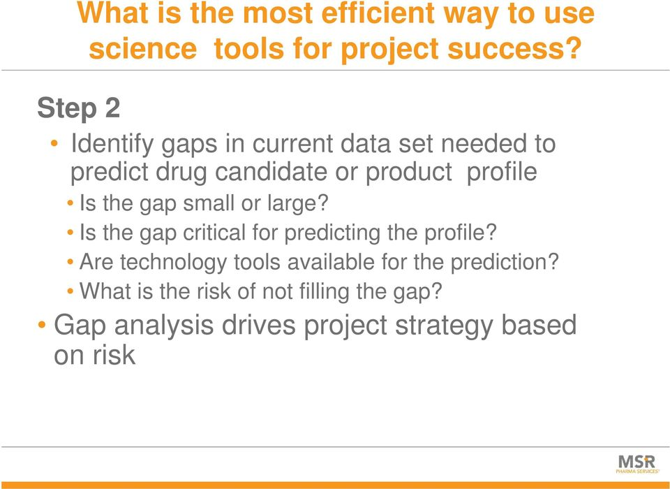 the gap small or large? Is the gap critical for predicting the profile?