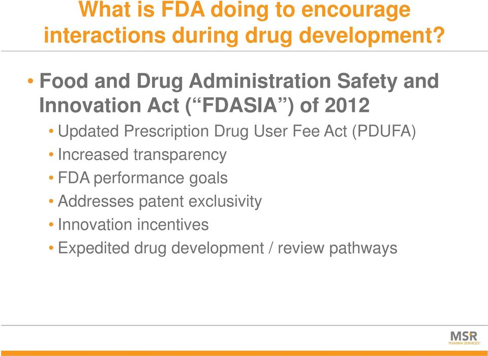 Prescription Drug User Fee Act (PDUFA) Increased transparency FDA performance
