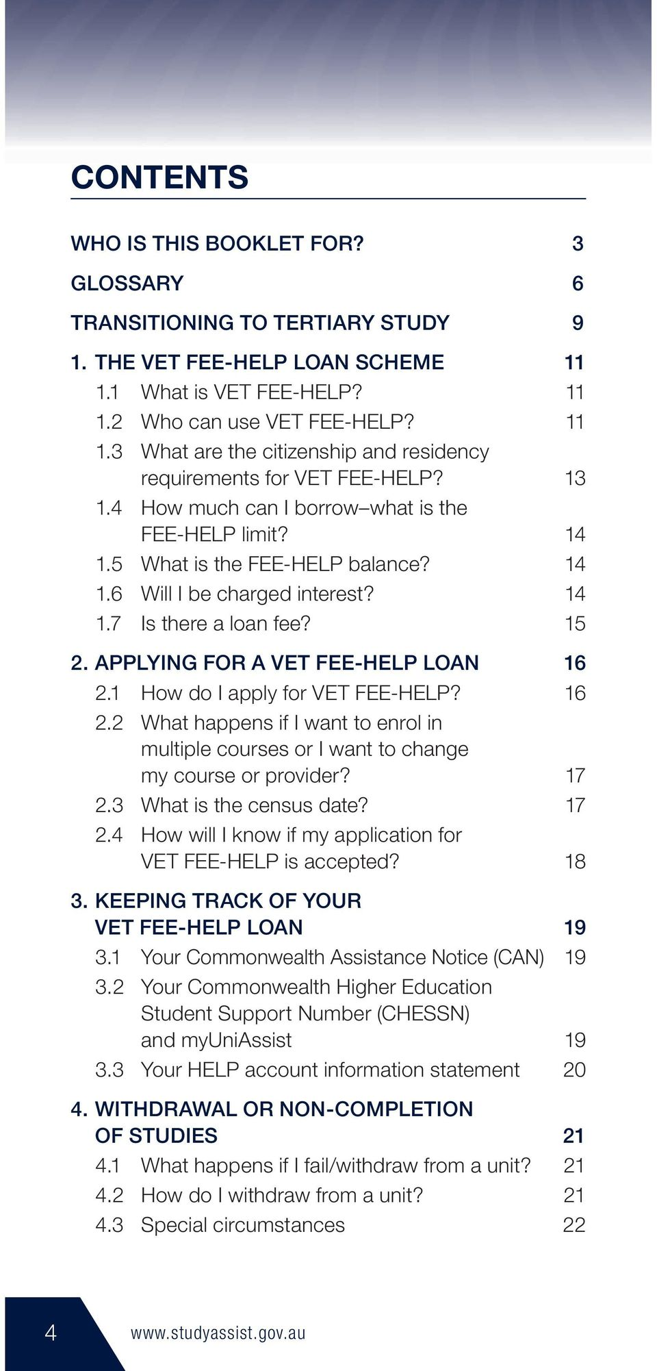 APPLYING FOR A VET FEE-HELP LOAN 16 2.1 How do I apply for VET FEE-HELP? 16 2.2 What happens if I want to enrol in multiple courses or I want to change my course or provider? 17 2.