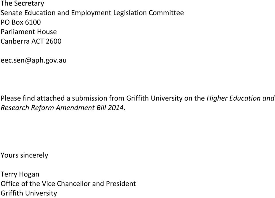 au Please find attached a submission from Griffith University on the Higher Education
