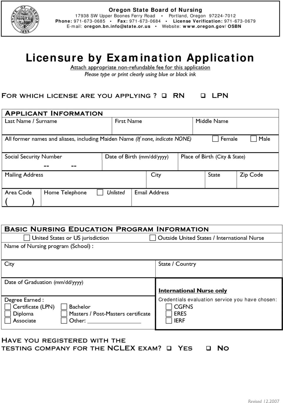 RN LPN Applicant Information Last Name / Surname First Name Middle Name All former names and aliases, including Maiden Name (If none, indicate NE) Female Male Social Security Number Date of Birth