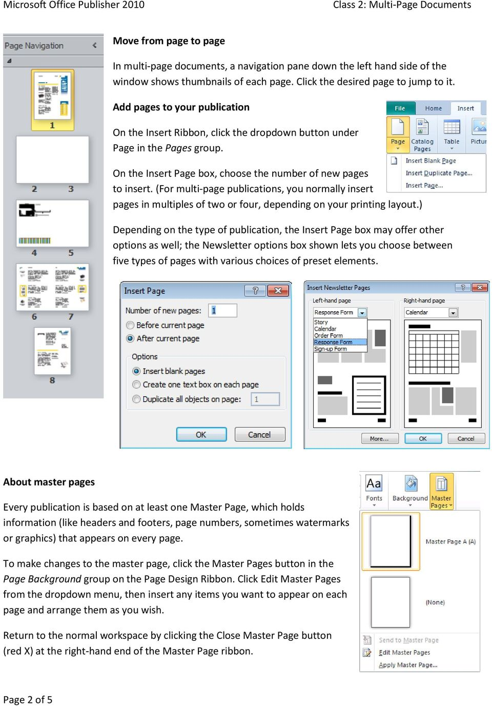 (For multi-page publications, you normally insert pages in multiples of two or four, depending on your printing layout.