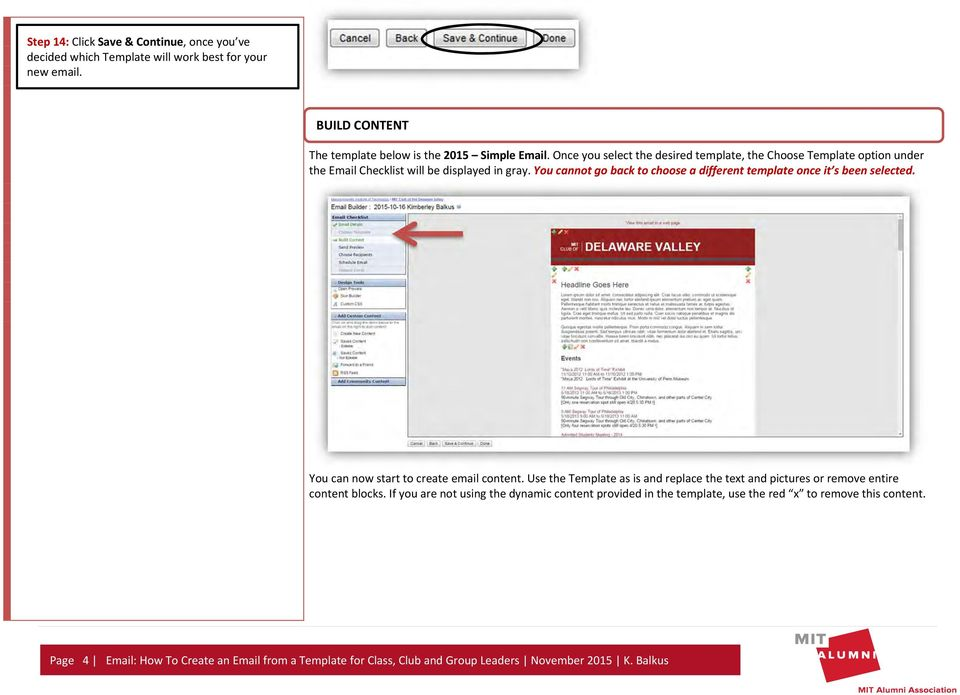 You cannot go back to choose a different template once it s been selected. You can now start to create email content.