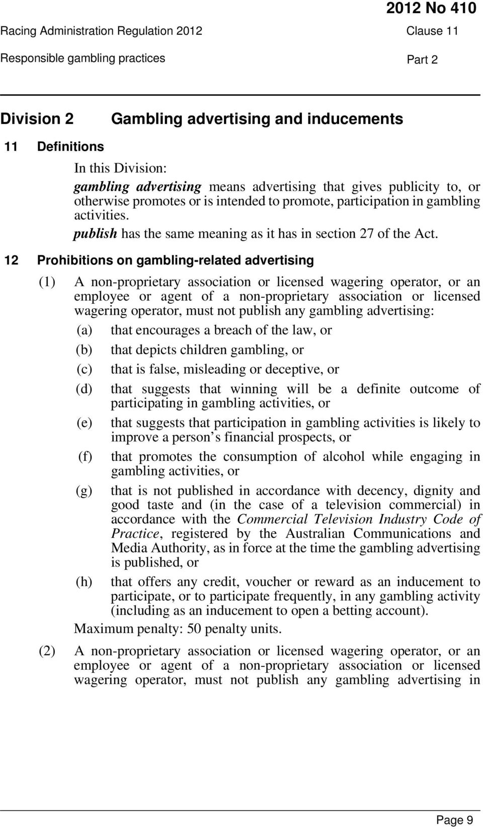 12 Prohibitions on gambling-related advertising (1) A non-proprietary association or licensed wagering operator, or an employee or agent of a non-proprietary association or licensed wagering