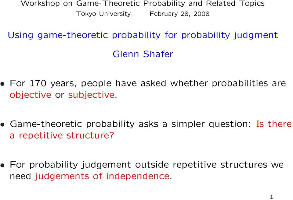 probabilities are objective or subjective.
