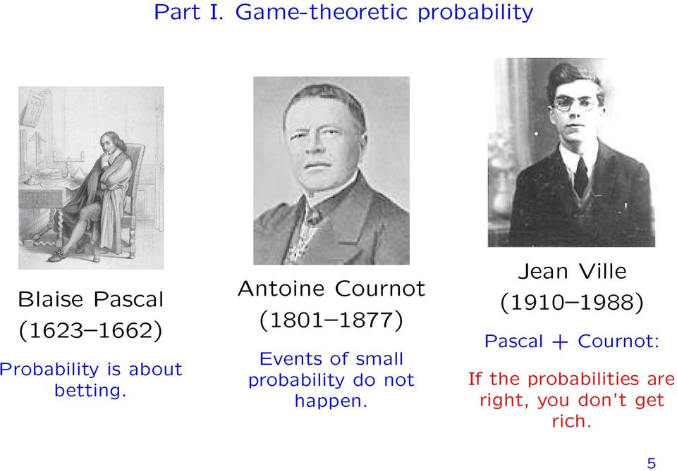 Probability is about betting.