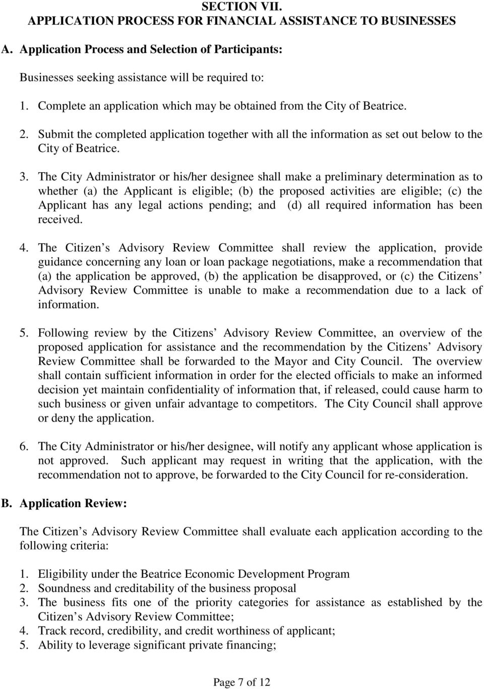 The City Administrator or his/her designee shall make a preliminary determination as to whether (a) the Applicant is eligible; (b) the proposed activities are eligible; (c) the Applicant has any