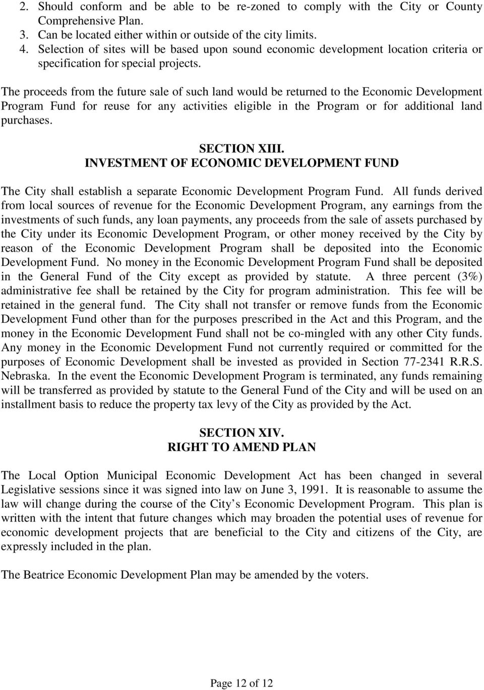 The proceeds from the future sale of such land would be returned to the Economic Development Program Fund for reuse for any activities eligible in the Program or for additional land purchases.