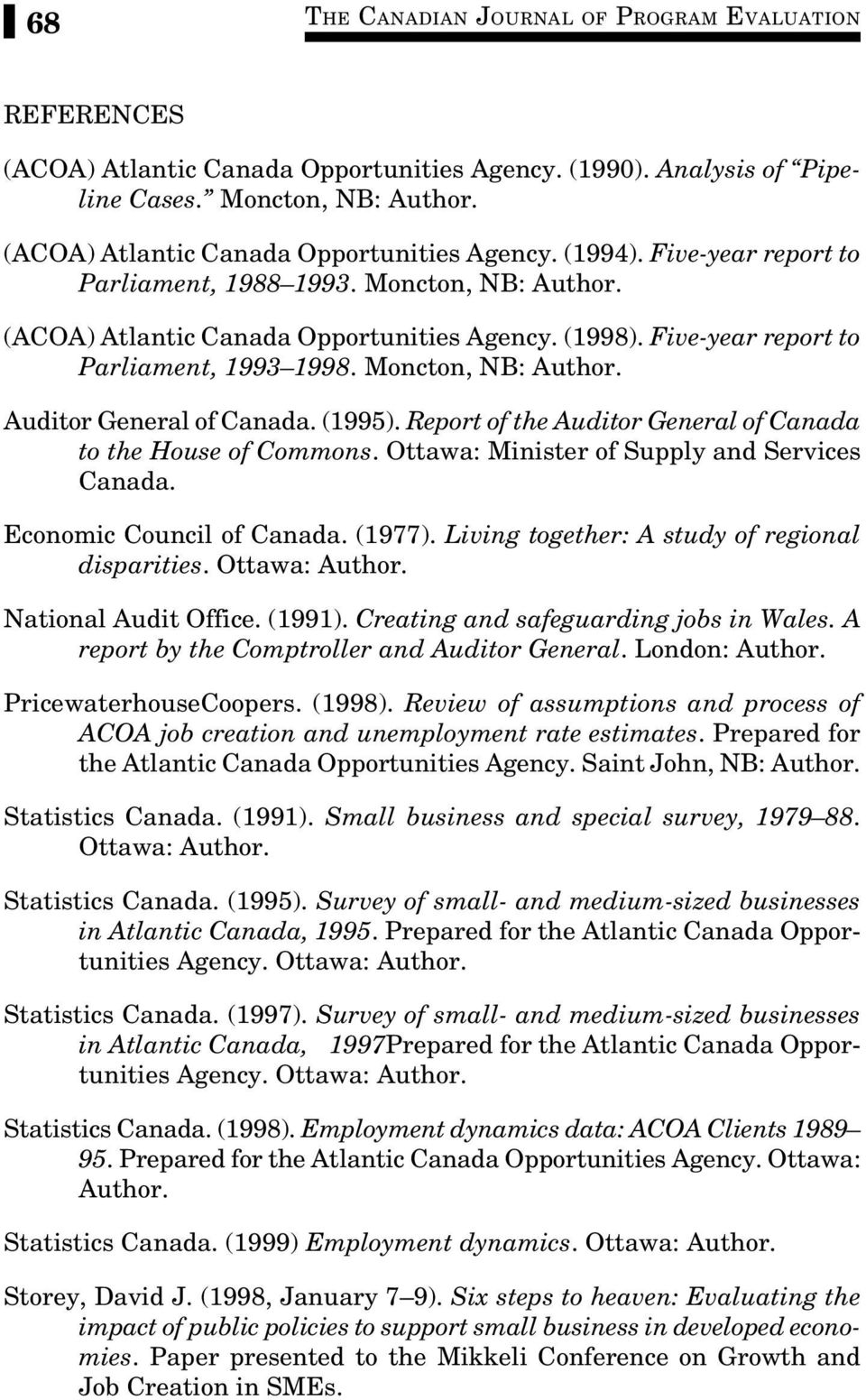 Five-year report to Parliament, 1993 1998. Moncton, NB: Author. Auditor General of Canada. (1995). Report of the Auditor General of Canada to the House of Commons.