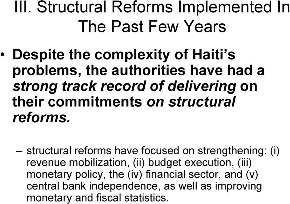 structural reforms have focused on strengthening: (i) revenue mobilization, (ii) budget execution, (iii)