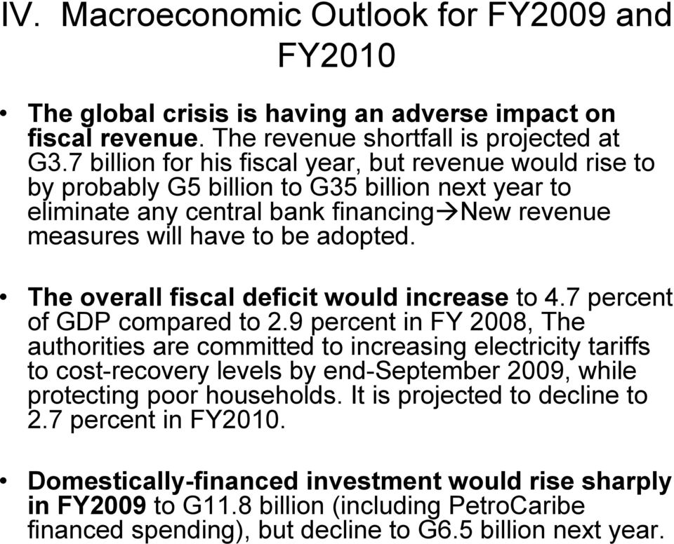 The overall fiscal deficit would increase to 4.7 percent of GDP compared to 2.
