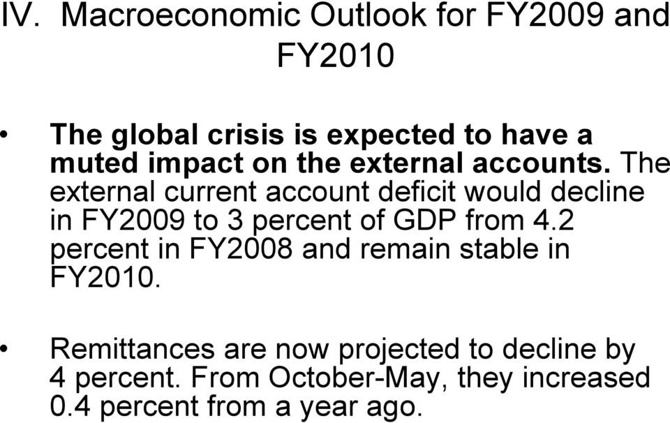The external current account deficit would decline in FY2009 to 3 percent of GDP from 4.